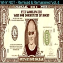 Remixed and Remastered Vol. 4/Why Not