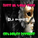 Bass In Your Face/DJ-Pipes & Geiger167