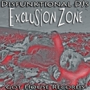 Exclusion Zone/Disfunktional DJs