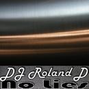 No Lies/DJ Roland D