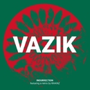 Insurrection/Vazik