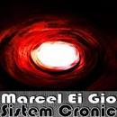 Sistem Cronic/Marcel Ei Gio