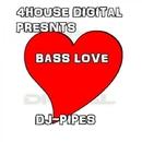 Bass Love/DJ-Pipes