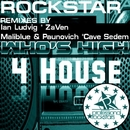 Who's High 4 House (The Remixes)/Rockstar