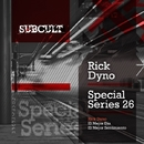 SUB CULT Special Series EP 26/Rick Dyno