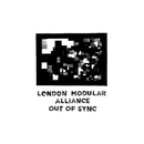 Out of Sync/London Modular Alliance