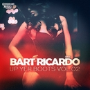 Up Yer Boots Vol.02/Bart Ricardo