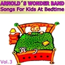 Songs for Kids at Bedtime Vol. 3/Arnold's Wonder Band
