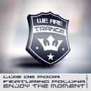 Enjoy The Moment/Luis de Poda