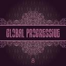 Global Progressive, Vol. 8/Alfoa & Dark Soul Project & Boral Kibil & Digital Department & Loquai & AquAdro & Arny & Aggressor, Ivan Nikusev & M.A.Z.7 & Tolga Diler & Raytek & Arctic Night & Reelaux