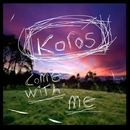 Come With Me - Single/Koros