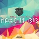 Make It Big - Single/NikNak & Liquid Psy