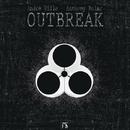 Outbreak - Single/Andrè Villa & Anthony Bolar