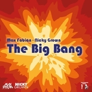 The Big Bang - Single/Nicky Grown & Max Fabian