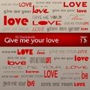 Give Me Your Love/Dj Daniukelis