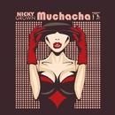 Muchacha - Single/Nicky Grown
