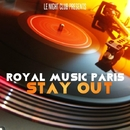 Stay Out/Royal Music Paris