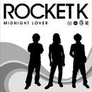 MIDNIGHT LOVER/ROCKET K