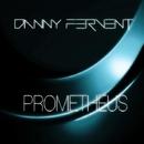 Prometheus  EP/Danny Fervent
