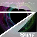 Love Is Gone/Linkorma