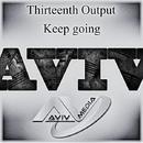 Keep Going - Single/Thirteenth Output