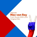 From Russia With Love - Single/Max van Ray