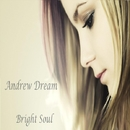 Bright Soul - Single/Andrew Dream