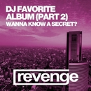 Do You Wanna Know A Secret? (Album Part 2)/DJ Favorite & Nikki Renee & Theory & Mars3ll & Niela Rocks & Heart Saver & Dave Ramone & Raf Marchesini & Laura Grig & Casual Vibes