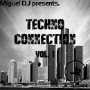 Techno Connection Vol. 1/Miguel DJ