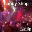Big Up/Candy Shop
