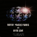 Sugar - Single/Royal Music Paris & Alex Cue