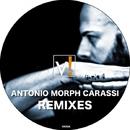 Antonio Morph Carassi Remixes/Joe Dominguez & Antonio Morph Carassi & Indiano
