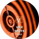 Vike Shots Vol.2/DJ Alien & Joe Dominguez & Antonio Morph Carassi & Michael Fiorente & Cristian Manolo & Giax Pj & Francesco Caramia & Dj Kenzo & Angelo Montesu & Danilo Luccarelli & Fabrik Way