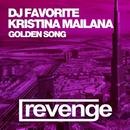 Golden Song (Official Single)/DJ Favorite & Kristina Mailana