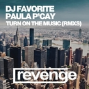 Turn On The Music (Official Remixes)/DJ Favorite & eSquire & Incognet & Paula PCay & DJ Baur & DJ Nejtrino