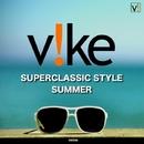 Vike Superclassic Style Summer/Antonio Morph Carassi & Michael Fiorente & Cristian Manolo & Francesco Caramia & Evo & Danilo Luccarelli & Pablo B & Simone Gatto & Fabrik Way