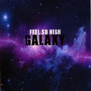 Feel So High/Galaxy