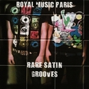 Rare Satin Grooves/Royal Music Paris & Jamie Brown Jr & Brother D & DIANA K & ELECTRIFIES & Q & Hot Blood & JACK SOUND & ATLANTIC CITY & Soul Seduction