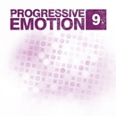Progressive Emotion, Vol. 9/1Touch & Jimmy Roqsta & Arthur Deep & Magnetic Brothers & NAXOUND & DimaY & Ange & Pozitive & Magshine & Sanya Shelest & Escenda & Spatree & Reflection Soul & Jadeck & CrissCross & BarBQ & Grandmums & Invisible Brothers & Aaron Static & Tvardovsky