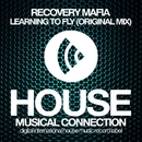 Learning To Fly - Single/Recovery Mafia
