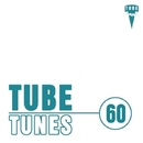 Tube Tunes, Vol. 60/FreeJay & Avenue Sunlight & Dave Silence & Matt Ether & Nemphirex & Serg Smirnov & Similar Taste & Ekvator & Gloria & Alex Tasty & V.Ray & Chris Johnson & Beatlook & Algis Light & Dima Frai
