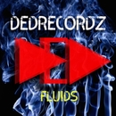 Fluids - Single/DeDrecordz