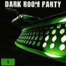 Dark Room Party Volume 1/Royal Music Paris & Big Room Academy & Various & Kevin & Elefant Man & TEK COLORZ