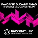Bad Girls - Single/DJ Favorite & Incognet & SugarMamMas