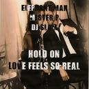 Hold On / Love Feels So Real/DJ Slam & MISTER P & Elefant Man