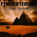 Lovely Pyramids/Pyramid Legends