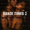 Dance Tunes 2/Royal Music Paris & Switch Cook & Nightloverz & I-Biz & KAMERA & DUB NTN & Electro Suspects & Dark Horizons & Brother D & Jon Gray & Dj Brain & 2 Brothers & TEK COLORZ & Mister P & Dj Slam & Elephant Man
