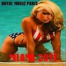 Miami 2011/Royal Music Paris & Switch Cook & Nightloverz & Galaxy & FICO & Dj Soldier & Jon Gray & Rudy Gold & Legend Pyramids