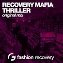 Thriller - Single/Recovery Mafia