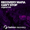 Can't Stop - Single/Recovery Mafia
